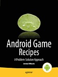 Android Game Recipes: A Problem-Solution Approach