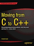 Moving from C to C++ Discussing Programming Problems Why They Exist & How C++ Solves Them