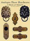 Antique Door Hardware - A Book of Stencils