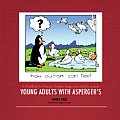 Young Adults with Asperger's: A Handbook for Parents, Teachers, Supervisors and Co-Workers