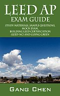 Leed AP Exam Guide: Study Materials, Sample Questions, Mock Exam, Building Leed Certification (Leed-Ne and Going Green