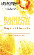 Rainbow Soulmates: They Are All Around Us