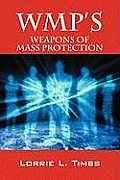 Wmp's: Weapons of Mass Protection