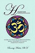 Hinduism: On the Nature of Religious Experience, Moral and Spiritual Values, and Human Conduct
