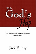 With God's Help: An Autobiography & Fond Memories Of Jack Finney by Jack Finney