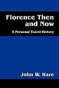 Florence Then and Now: A Personal Travel History
