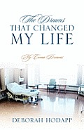 The Dreams That Changed My Life: My Coma Dreams