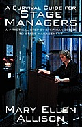 Survival Guide for Stage Managers A Practical Step By Step Handbook to Stage Management