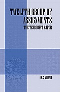 Twelfth Group of Assignments - The Terrorist Caper