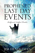 Prophesied Last Day Events: Background Analysis/Timeline