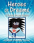 Heroes of Dreams: A Heroic Dream Begins