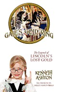 Gale's Gold Ring: The Legend of Lincoln's Lost Gold