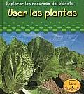 Explorar Los Recuros del Planeta (Exploring Earth's Resource #1: Usar Las Plantas (Using Plants)