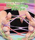 Changing Materials #1: Changing Shape