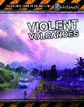 Violent Volcanoes (Awesome Forces of Nature)