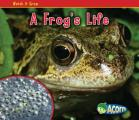 A Frog's Life (Watch It Grow)