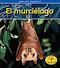 El Murci'lago (Bats) (Qu' Est Despierto?)