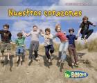 Nuestros Corazones = Our Hearts (Nuestros Cuerpos)