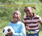 Nuestros Pulmones = Our Lungs (Nuestros Cuerpos)