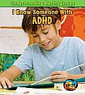 I Know Someone with ADHD (Understanding Health Issues)
