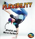 Flexibility: Stretch and Move Farther!