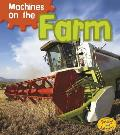 Machines on the Farm (Heinemann Read and Learn: Machines at Work)