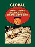 Global Export-Import Procedures and Contacts Handbook Volume 2