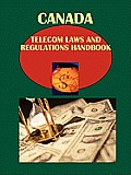 Canada Telecom Laws and Regulations Handbook