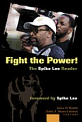 Fight The Power The Spike Lee Reader