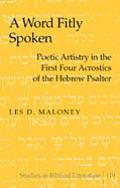 A Word Fitly Spoken: Poetic Artistry in the First Four Acrostics of the Hebrew Psalter
