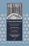 A Maeterlinck Reader: Plays,...