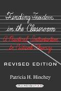 Finding Freedom in the Classroom: A Practical Introduction to Critical Theory