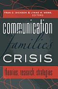 Communication for Families in Crisis: Theories, Research, Strategies