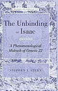The Unbinding of Isaac: A Phenomenological Midrash of Genesis 22