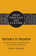 Partners in Paradise: Tourism Practices, Heritage Policies, and Anthropological Sites