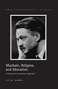 Maritain, Religion, and Education: A Theocentric Humanism Approach
