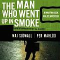 The Man Who Went Up in Smoke: A Martin Beck Police Mystery