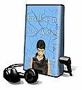 Broken for You [With Headphones]