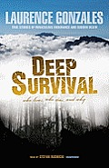 Deep Survival: Who Lives, Who Dies, and Why: True Stories of Miraculous Endurance and Sudden Death Cover