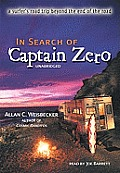 In Search of Captain Zero: A Surfer's Road Trip Beyond the End of the Road [With Headphones]