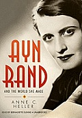 Ayn Rand and the World She Made [With Headphones]