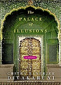 The Palace of Illusions [With Earbuds]