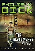 Dr. Bloodmoney: Or How We Got Along After the Bomb [With Earbuds]