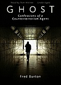 Ghost: Confessions of a Counterterrorism Agent [With Earphones]