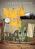Stubborn Twig: Three Generations in the Life of a Japanese American Family [With Headphones]