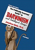 The Politically Incorrect Guide to Darwin and Intelligent Design [With Earbuds]