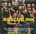 Rescue Ink: How Ten Guys Saved Countless Dogs and Cats, Twelve Horses, Five Pigs, One Duck and a Few Turtles