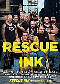 Rescue Ink: How Ten Guys Saved Countless Dogs and Cats, Twelve Horses, Five Pigs, One Duck, and a Few Turtles [With Earbuds]