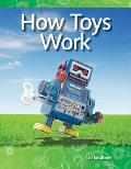 How Toys Work (Science Readers: A Closer Look)