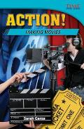 Action! Making Movies (Time for Kids Nonfiction Readers) Cover